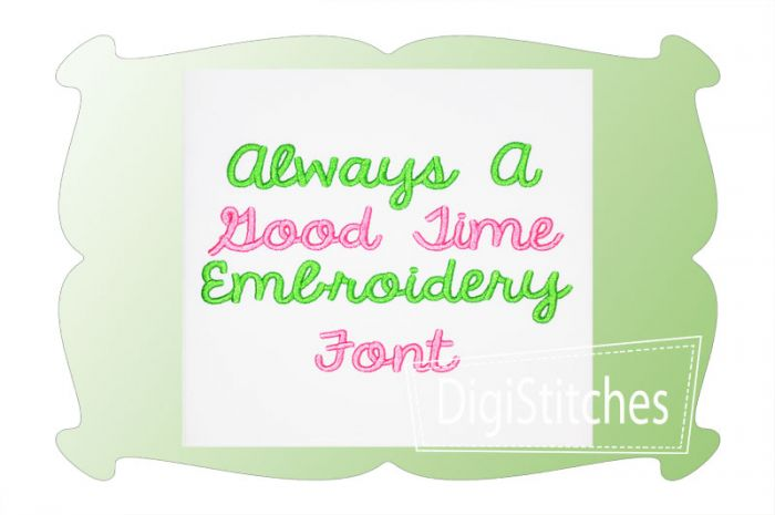 Always A Good Time Embroidery Font