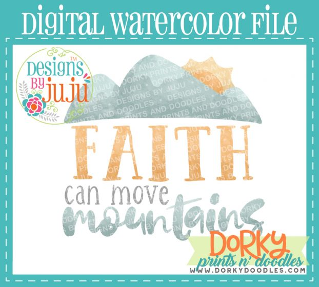 Faith Can Move Mountains Digital Watercolor PNG Printable File Designs by JuJu